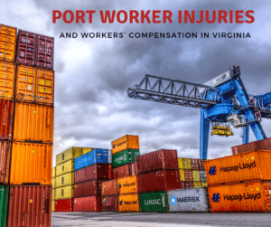 Port Worker Injuries and workers comp in va