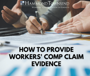 how to provide evidence in workers' comp claim